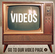 Videos - Go to our Videos page